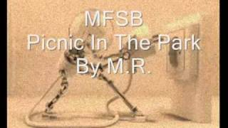 MFSB - Picnic In The Park By M.R..
