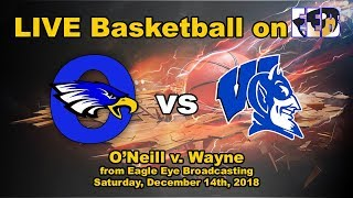 O'Neill High School v. Wayne High School LIVE Basketball