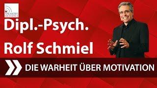 Die Wahrheit über Motivation | Dipl.-Psych. Rolf Schmiel