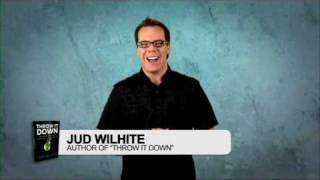 'Throw It Down: Leaving Behind Behaviors & Dependencies That Hold You Back' by Jud Wilhite