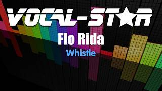 Flo rida - whistle (karaoke version) with lyrics hd vocal-star karaoke