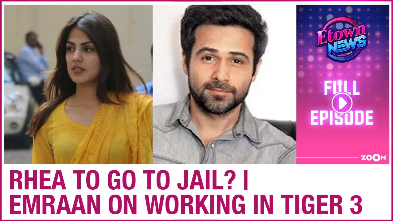 Rhea Chakraborty to go to jail? | Emraan Hashmi on working in Tiger 3 | E-Town News