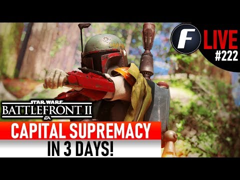 CAPITAL SUPREMACY IN 3 DAYS! Star Wars Battlefront 2 Live Stream #122 thumbnail