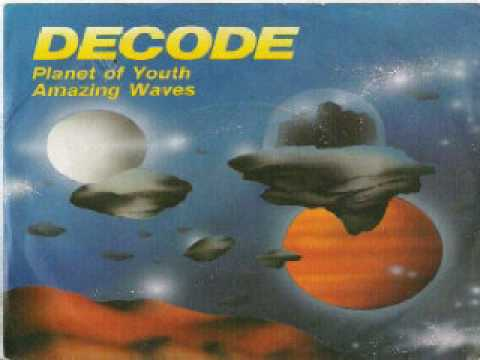 Decode - Planet of Youth