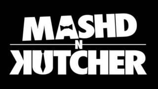 Mashd N Kutcher - Turn down for Jeff