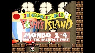 "Yoshi's Island - Guida Completa al 100% - Mondo 1-4 ""Burt the Bashful's Fort"""