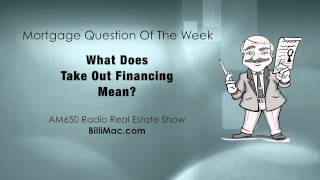 """What Does """"Take Out Financing"""" Mean?"""