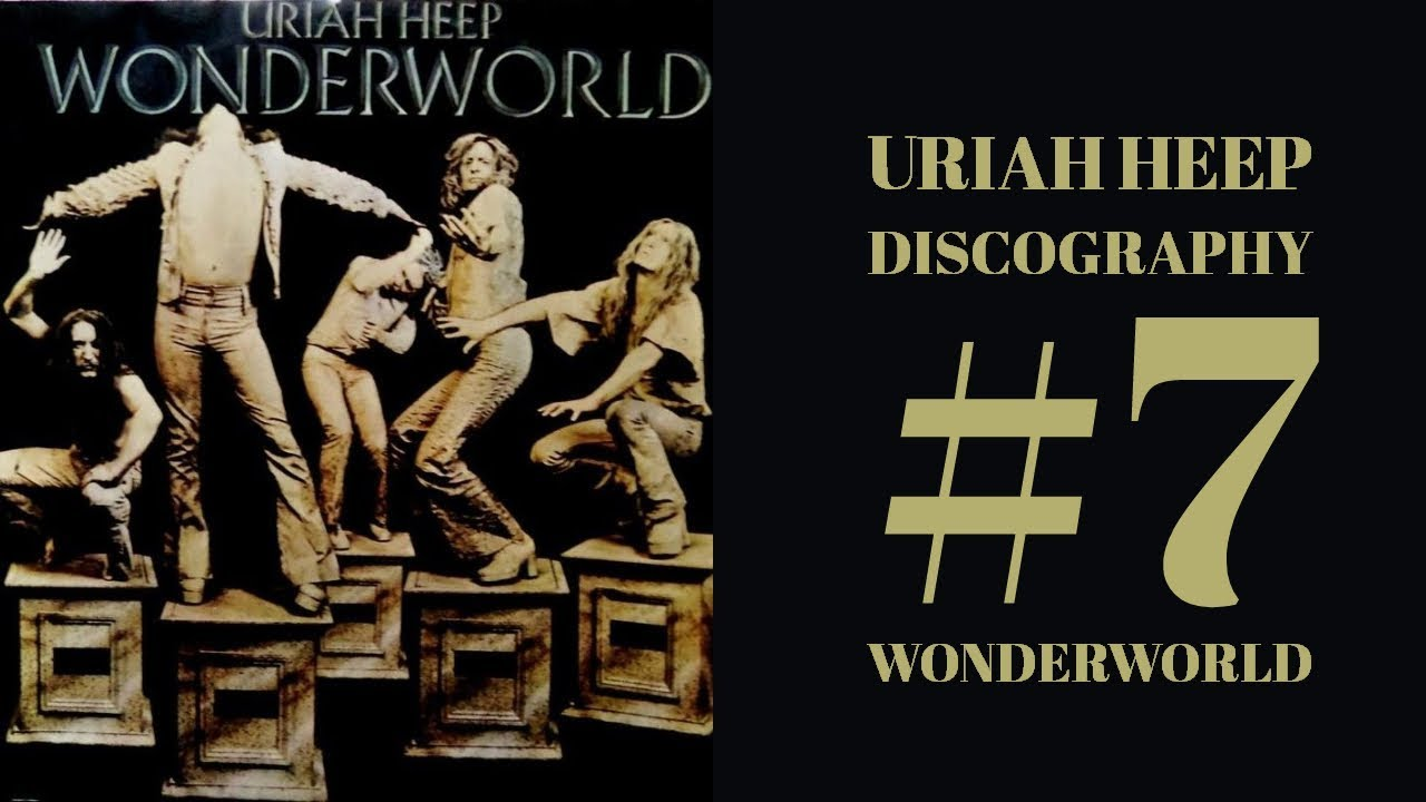Uriah Heep Discography Review 7 Wonderworld Youtube