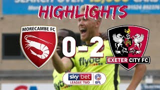 HIGHLIGHTS: Morecambe 0 Exeter City 2 (11/8/18) EFL Sky Bet League Two