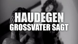 Haudegen - Grossvater Sagt (Offizielles Video)