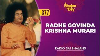 377 - Radhe Govinda Krishna Murari | Radio Sai Bhajans