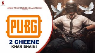 2 CHEENE- KHAN BHAINI - NEW PUNJABI SONG 2020/PUBG VERSION/SINGLE TRACKS /2 CHEENE 2 SONG