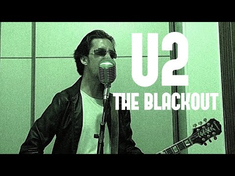 U2 - The Blackout (cover from SONGS OF EXPERIENCE)