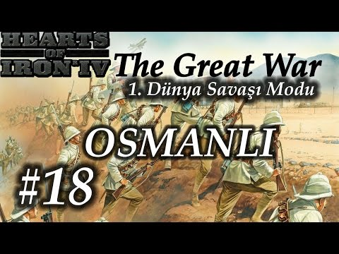Büyük Savaş! | Hearts of Iron 4 | The Great War Modu | OSMANLI - B18