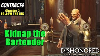 How to Kidnap the Bartender NON-LETHAL (Contract) in Dishonored Death of the Outsider Chapter 2