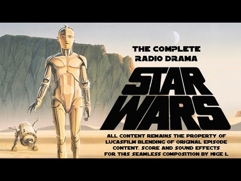 Star Wars: A New Hope Radio Drama - Nigel's Edit