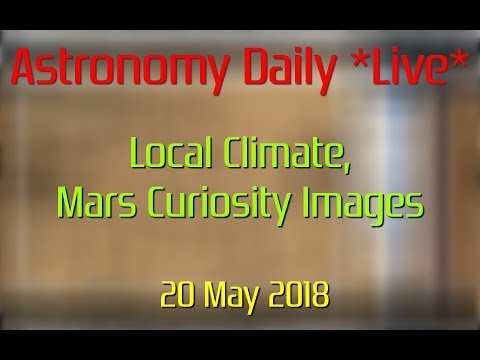 Astronomy Daily *Live* 180520