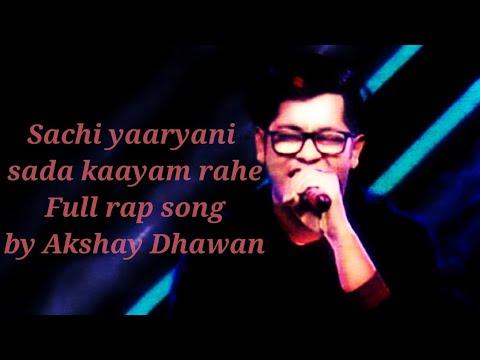 Friend Rap Song || Sachi Yaaryani Sada Kaayam Rahe || Akshay Dhawan...