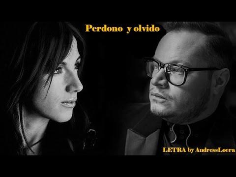 Perdono y olvido LETRA Leonel Garcia y Ana Torroja