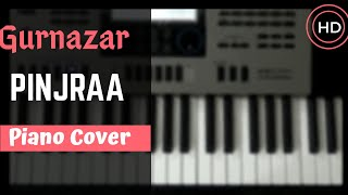 Pinjraa || Gurnazar || Piano Cover || Punjabi Song 18.