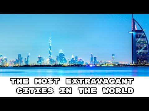 the-most-extravagant-cities-in-the-world