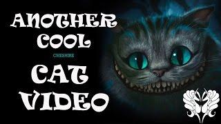 COOL CAT VIDEO - Cheshire cat by Lana chromium - Alice in Wonderland inspiration