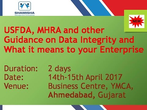 USFDA, MHRA and other Guidance on Data Integrity and What it means to your Enterprise