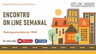 27.01.21 - MINISTÉRIO INVISÍVEL: Encontro online semanal
