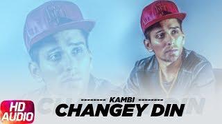 changey din audio song kambi full punjabi song 2018 speed records