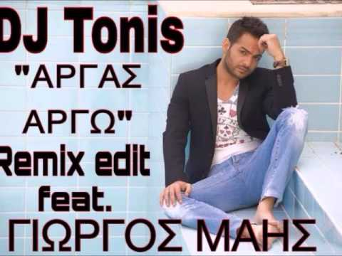 Dj Tonis Remix Edit- Argas Argw feat.Giwrgos Mais