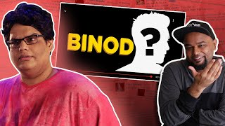 BINOD - THE MYSTERY SOLVED!