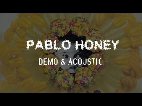 Radiohead - Pablo Honey - Demo & Acoustic
