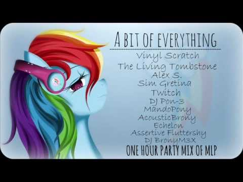 A bit of everthing (MLP PARTY MIX 1 HOUR)- DJBronyM3X
