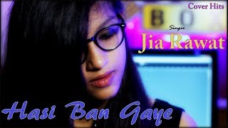 Hasi Ban Gaye | Hamari Adhuri Kahani | Emraan Hashmi | Vidya Balan | Cover | Jia Rawat | Cover Hits