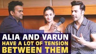 Alia Bhatt & Varun Dhawan have a lot of tension...