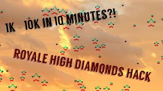 1k to 10k just In 10 minutes?! || Royale High Roblox || Diamonds Hack ||