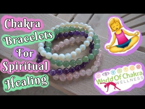 Chakra Bracelets for Spiritual Healing - Featuring World of