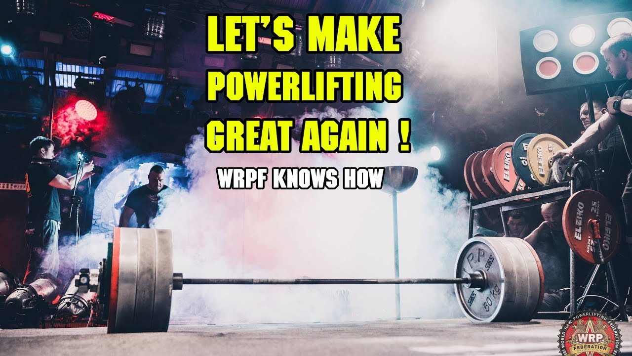 Let's Make Powerlifting Great Again! WRPF Knows How!