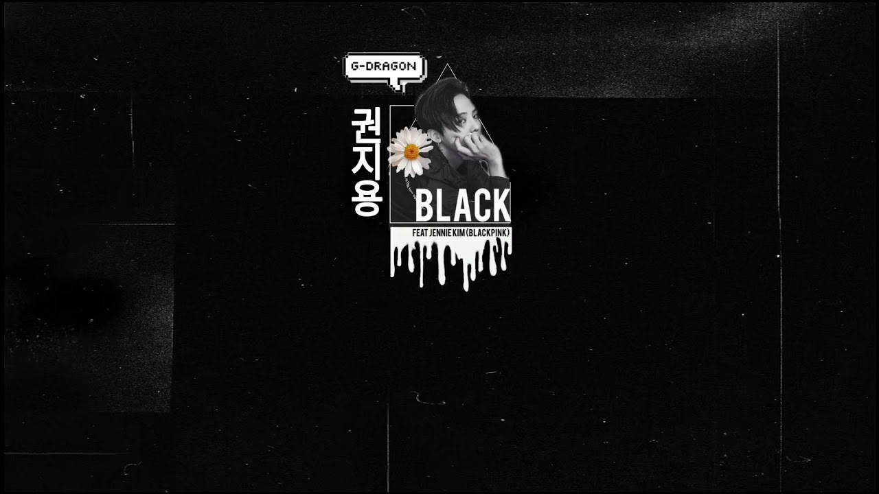 [Vietsub | Audio] Black - G-Dragon (feat. Jennie Kim (BLACKPINK))