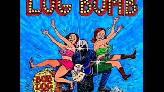 Bob Log III - Log Bomb