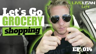 LETS GO GROCERY SHOPPING | Live Lean Life Ep. 014