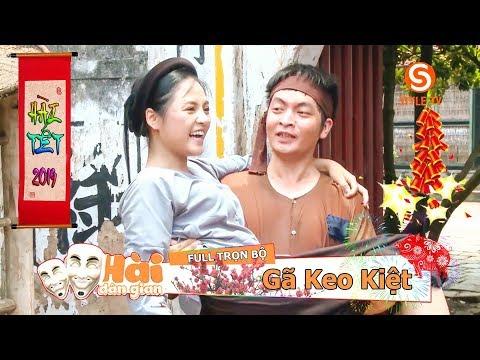 Phim Hài Tết 2019 ► GÃ KEO KIỆT Full HD
