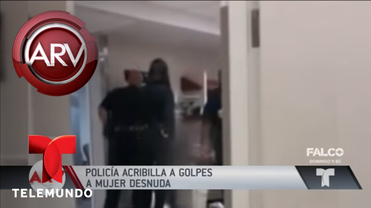 polica-acribill-a-golpes-a-una-mujer-desanuda-al-rojo-vivo-telemundo