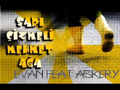 Evan Feat Askery - Sarı Çizmeli Mehmet Ağa ( Cover )