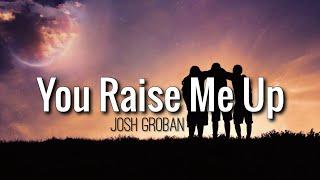 You Raise Me Up - Josh Groban (Lyrics Video)