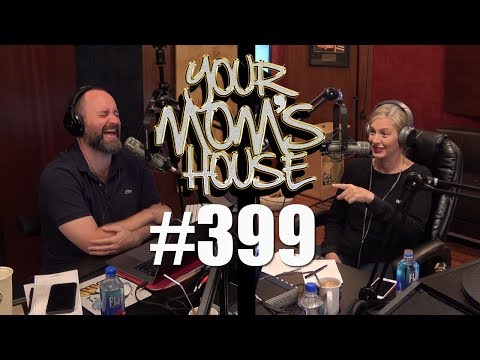 Your Mom's House Podcast - Ep. 399