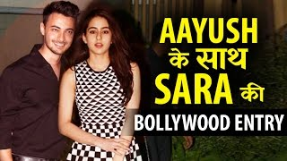 Sara Ali khan will be launched opposite Salman's Brother in law ?