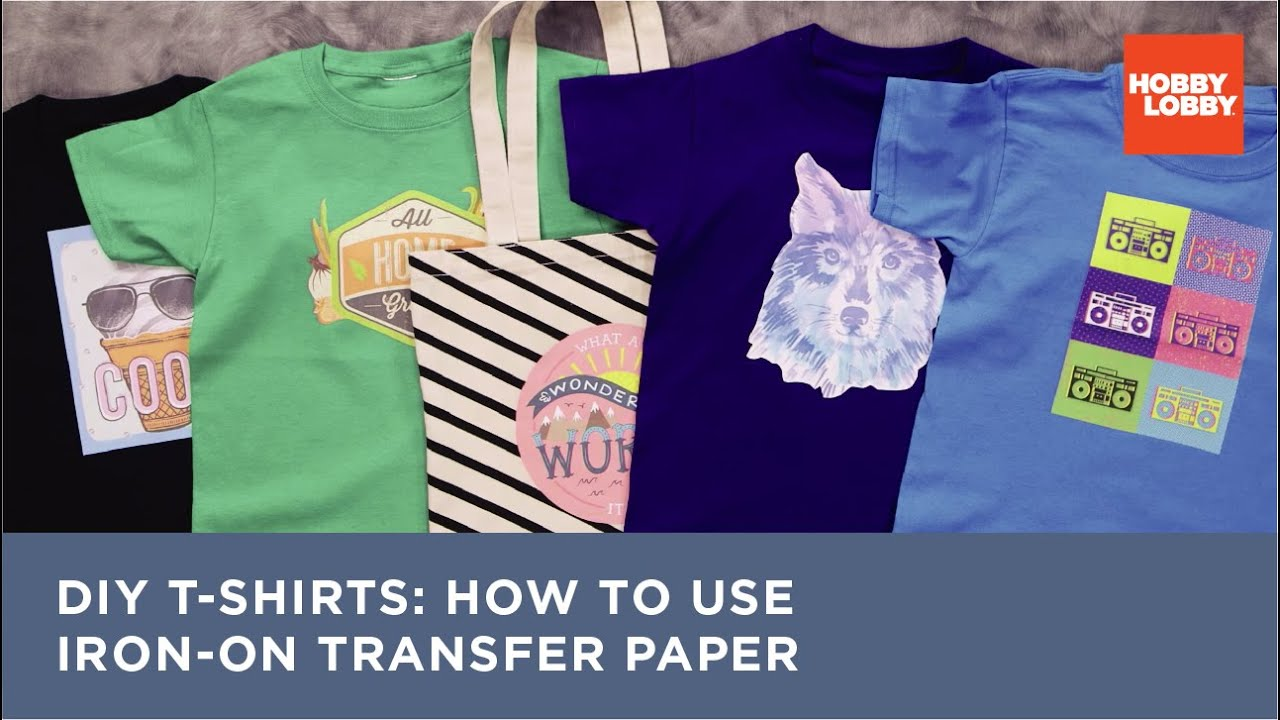 Diy T Shirts How To Use Iron On Transfer Paper Hobby Lobby