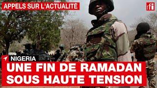 Nigeria : une fin de ramadan sous très haute tension