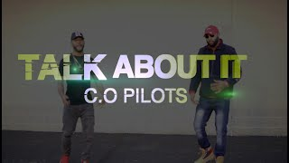 Talk About IT ft C O Pilots